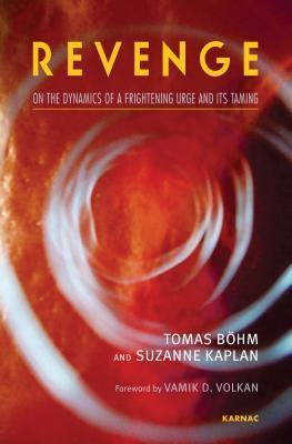 Revenge: On the Dynamics of a Frightening Urge and Its Taming  by  Tomas Böhm