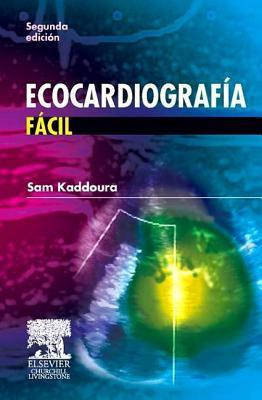 Ecocardiografia Facil: -  by  Sam Kaddoura
