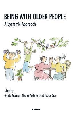 Being with Older People: A Systemic Approach  by  Eleanor Anderson