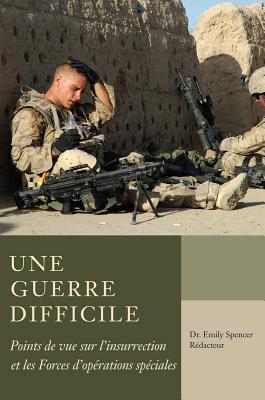 Une Guerre Difficile: Points de Vue Sur LInsurrection Et Les Fos  by  Emily Spencer