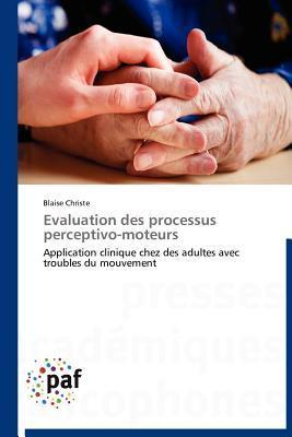 Evaluation Des Processus Perceptivo-Moteurs  by  Blaise Christe