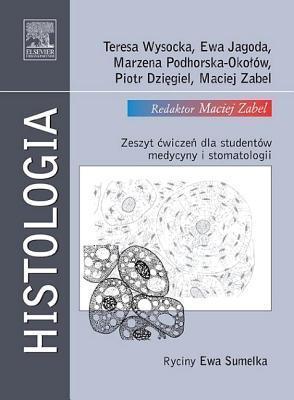 Histologia. Zeszyt Wicze Dla Studentow Medycyny I Stomatologii  by  Maciej Zabel