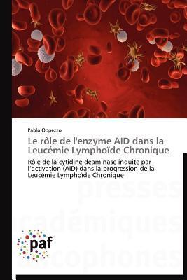 Le Role de LEnzyme Aid Dans La Leucemie Lymphoide Chronique  by  Pablo Oppezzo