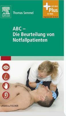 ABC Die Beurteilung Von Notfallpatienten ABC Die Beurteilung Von Notfallpatienten ABC Die Beurteilung Von Notfallpatienten Thomas Semmel