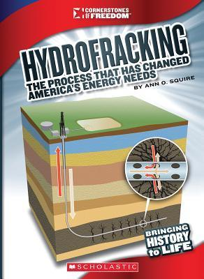 Hydrofracking: The Process That Has Changed Americas Energy Needs  by  Ann O. Squire