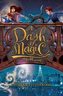 A Dash of Magic (The Bliss Bakery #2) Kathryn Littlewood
