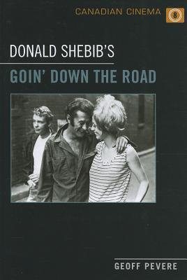 Donald Shebibs Goin Down the Road  by  Geoff Pevere