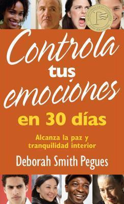 Controla Tus Emociones en 30 Dias: Alcanza la Paz y Tranquilidad Interior  by  Deborah Pegues