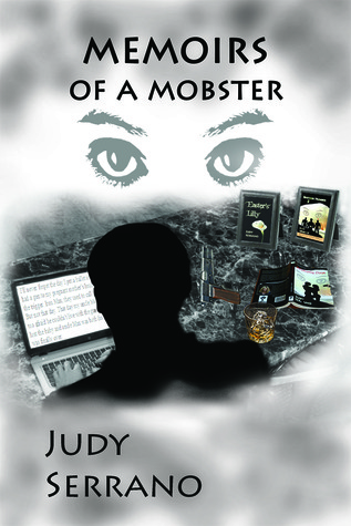 Memoirs of a Mobster  by  Judy Serrano