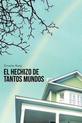 El Hechizo de Tantos Mundos  by  Ornella Rota