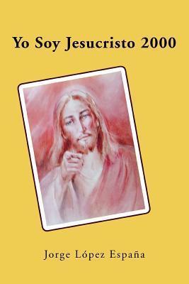 Yo Soy Jesucristo 2000  by  Jorge L Espa a