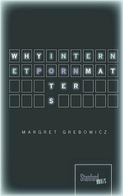 Why Internet Porn Matters Margret Grebowicz