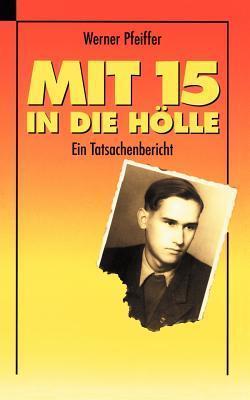 Mit 15 in die Hölle Werner Pfeiffer