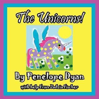 The Unicorns! Penelope Dyan