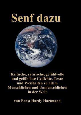 Senf dazu  by  Ernst Hardy Hartmann