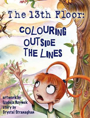 The 13th Floor: Colouring Outside the Lines  by  Crystal Stranaghan
