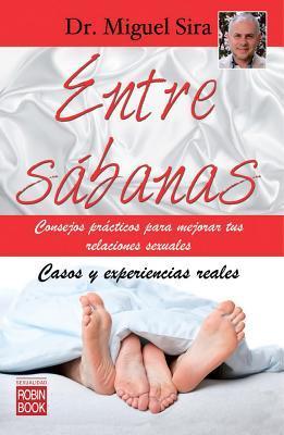 Entre sábanas: Consejos prácticos para mejorar tus relaciones sexuales  by  Miguel Sira