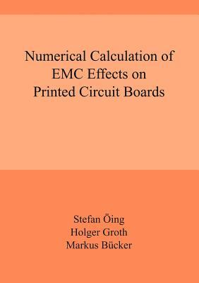 Numerical Calculation of EMC Effects on Printed Circuit Boards  by  Markus Brücker