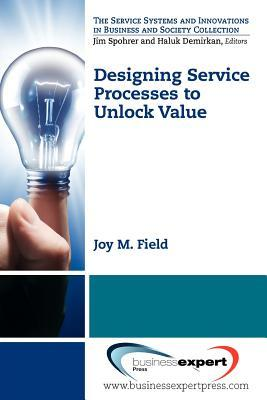Service Process Design for Value Co-Creation  by  Joy Field