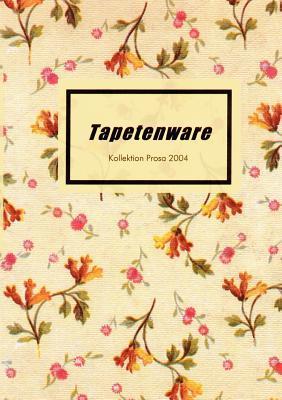 Tapetenware: Kollektion Prosa 2004  by  Cara Wuchold