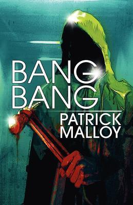 Bang Bang  by  Patrick  Malloy