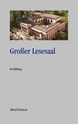 Großer Lesesaal Alfred Dobisch
