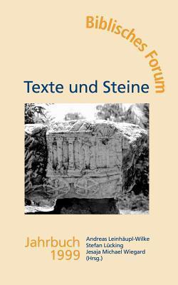 Texte und Steine Biblisches Forum Jahrbuch 1999 Stefan L Cking