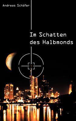 Im Schatten des Halbmonds Andreas Schäfer