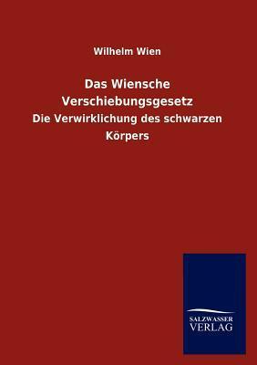 Das Wiensche Verschiebungsgesetz  by  Wilhelm Wien