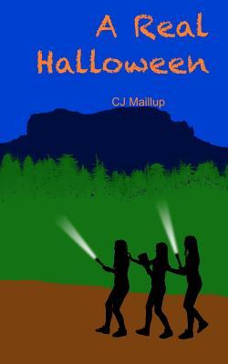 A Real Halloween: Real Halloween C.J. Maillup