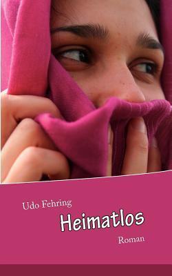 Heimatlos: Roman  by  Udo Fehring