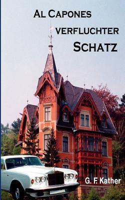 Al Capones verfluchter Schatz G.F. Kather