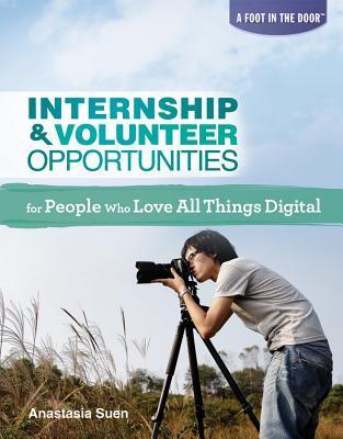 Internship & Volunteer Opportunities for People Who Love All Things Digital  by  Anastasia Suen