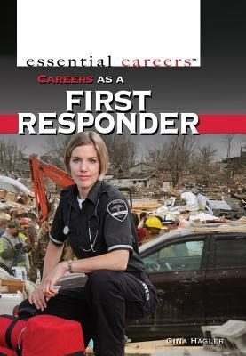 Careers as a First Responder  by  Gina Hagler