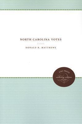 North Carolina Votes Donald R. Matthews