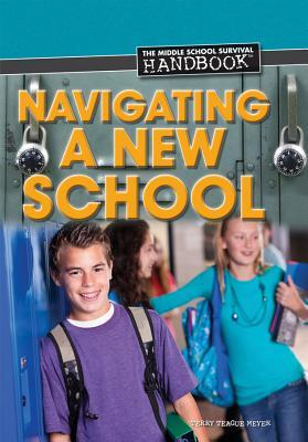 Navigating a New School Terry Teague Meyer