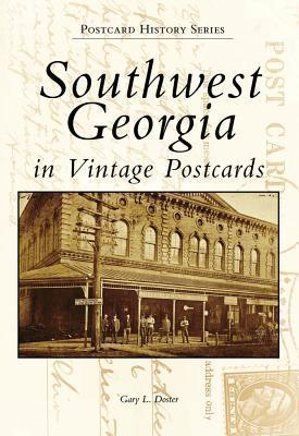 Southwest Georgia in Vintage Postcards  by  Gary L. Doster