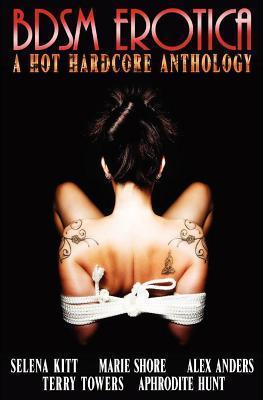 Bdsm Erotica a Hot Hardcore Anthology  by  Selena Kitt