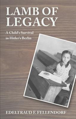 Lamb Of Legacy Edeltraud F. Fellendorf