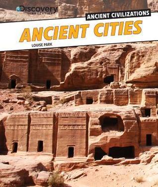 Ancient Cities Louise Park