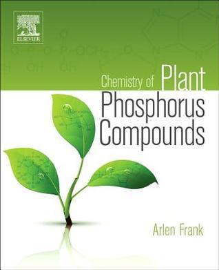 Chemistry of Plant Phosphorus Compounds  by  Arlen Frank