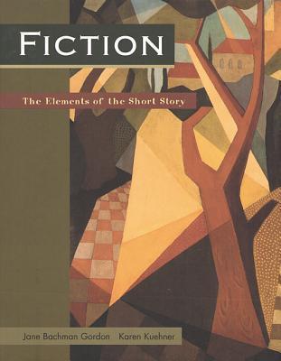 Fiction: Elements Of The Short Story Jane Bachman Gordon