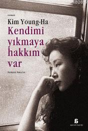 Kendimi Yıkmaya Hakkım Var  by  Young-Ha Kim