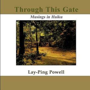 Through This Gate  by  Lay-Ping Powell