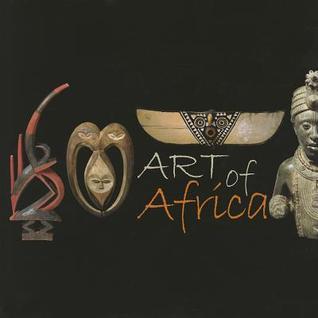 Art of Africa/Arikanische Kunst/Afrikaanse Kunst/Arte Africano Scala Publishers