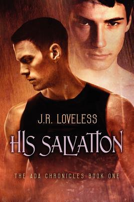 His Salvation  by  J.R. Loveless