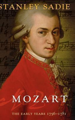 Mozart: The Early Years 1756 1781 Stanley Sadie