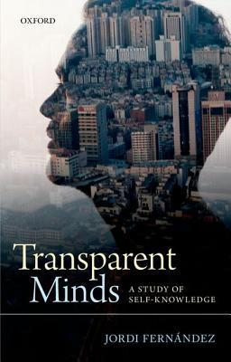 Transparent Minds: A Study of Self-Knowledge Jordi Fernández