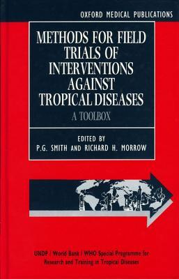 Methods For Field Trials Of Interventions Against Tropical Diseases: A Toolbox  by  P.G. Smith