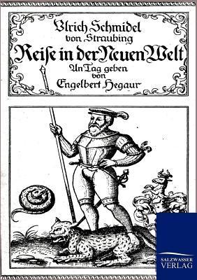Reise in Der Neuen Welt  by  Ulrich Schmidel Von Straubing